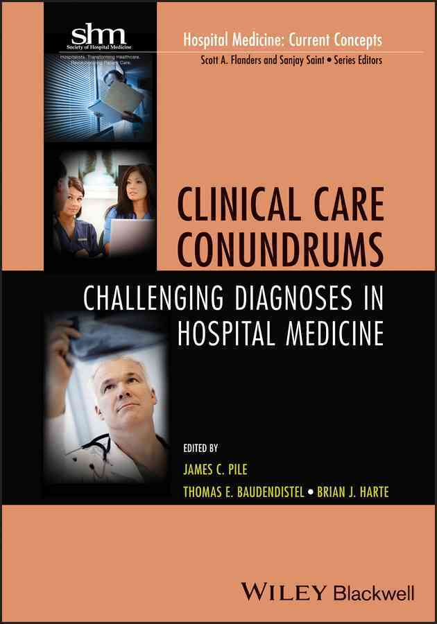 Clinical Care Conundrums By Pile, James C./ Baudendistel, Thomas E./ Harte, Brian